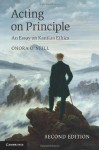 Acting on Principle: An Essay on Kantian Ethics - Onora O'Neill