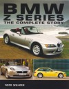 BMW Z-Series: The Complete Story - Mick Walker
