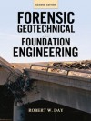 Forensic Geotechnical and Foundation Engineering, Second Edition - Robert Day