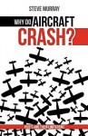 Why Do Aircraft Crash? Pilots and Their Limitations - Steve Murray