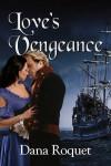 Love's Vengeance - Dana Roquet