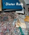 Dieter Roth, Björn Roth: Work Tables and Tischmatten - Barry Rosen, Andrea Buttner