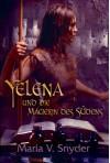 Yelena und die Magierin des Südens (Study #1) - Maria V. Snyder, Rainer Nolden