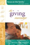 The Giving Marriage - Focus on the Family, Focus on the Family