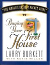 The World's Easiest Pocket Guide to Buying Your First Home - Larry Burkett, Kevin Miller