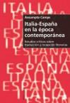 Italia-Espana En La Epoca Contemporanea: Estudios Criticos Sobre Traduccion y Recepcion Literarias - Assumpta Camps