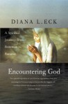 Encountering God: A Spiritual Journey from Bozeman to Banaras - Diana L. Eck