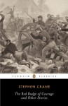The Red Badge of Courage and Other Stories (Penguin Classics) - Stephen Crane, Gary Scharnhorst