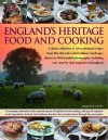 England's Heritage Cookbook: A Regional Guide To The Classic Dishes, Tastes And Culinary Traditions, With Over 160 Easy-To-Follow Recipes And 700 ... Step-By-Step Instructions Throughout - Annette Yates