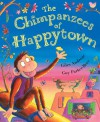 The Chimpanzees Of Happytown - Giles Andreae, Guy Parker-Rees