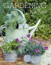 Gardening in No Time: 50 Step-By-Step Projects and Inspirational Ideas - Tessa Evelegh