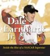 Dale Earnhardt Jr.: Inside the Rise of a NASCAR Superstar - Ron LeMasters, Ron LeMaster, Al Pearce, Nigel Kinrade, Harold Hinson