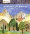 The Great Night Journey And Other Stories - Anita Ganeri, Hannah Ray, Jenny Reynish