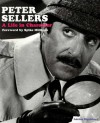 Peter Sellers: A Life in Character - Adrian Rigelsford, Spike Milligan