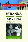 Miranda V. Arizona: The Rights of the Accused - Larry A. Van Meter, Tim McNeese