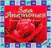 Sea Anemones (Science Under the Sea) - Lynn M. Stone