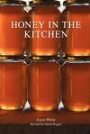 Honey in the Kitchen - Joyce White, Valerie Rogers