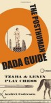 The Posthuman Dada Guide: Tzara & Lenin Play Chess (Public Square) - Andrei Codrescu
