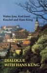 Dialogue with Hans Kung - Walter Jens, Karl-Josef Kuschel, Hans Küng