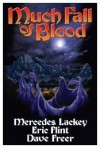 Much Fall of Blood - Mercedes Lackey, Eric Flint, Dave Freer