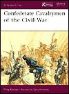 Confederate Cavalrymen Of The Civil War (Soldier's Life) - Philip R.N. Katcher