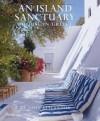 An Island Sanctuary: A House in Greece - John Stefanidis, Susanna Moore, Fritz von der Schulenberg