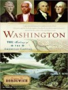 Washington: The Making of the American Capital - Fergus M. Bordewich, Dick Hill, Richard Allen