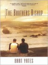 The Brothers Bishop - Bart Yates