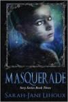 Masquerade - Sarah-Jane Lehoux