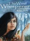 The Wind Whisperer - Krista Holle