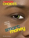 Smart Money: How to Manage Your Cash - Danielle Denega
