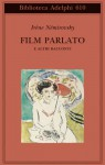 Film parlato e altri racconti - Irène Némirovsky, Olivier Philipponnat, Marina Di Leo