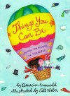 Things You Can Be (Life Favors) - Benecia Aronwald, Jill Weber