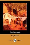 The Romantic (Dodo Press) - May Sinclair