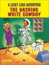 Lucky Luke - The Dashing White Cowboy - Morris, René Goscinny