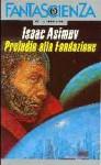 Preludio alla Fondazione - Isaac Asimov, Piero Anselmi