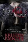Dark Kiss Of The Reaper - Kristen Painter