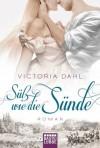Süß wie die Sünde: Roman (German Edition) - Victoria Dahl, Sabine Schilasky