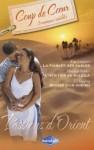 Passions d'Orient (Harlequin Coup de Coeur) - Kim Lawrence, Meredith Webber, Liz Fielding, Delphine Rivet