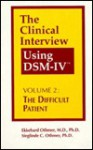 The Clinical Interview Using Dsm-IV: The Difficult Patient - Ekkehard Othmer, Sieglinde C. Othmer