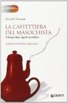 La caffettiera del masochista. Il design degli oggetti quotidiani - Donald A. Norman