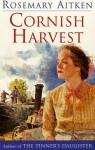 Cornish Harvest (Cornish Sagas, #3) - Rosemary Aitken