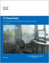 IT Essentials: PC Hardware and Software Companion Guide (4th Edition) - Cisco Networking Academy