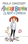 Amber Brown Is Not A Crayon (Library) - Paula Danziger, Tony Ross