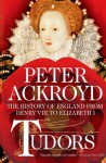 Tudors: The History of England from Henry VIII to Elizabeth I - Peter Ackroyd