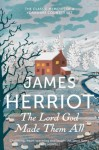 The Lord God Made Them All - James Herriot