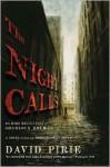 The Night Calls: The Dark Beginnings of Sherlock Holmes - David Pirie
