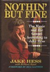 Nothin' but Fine : The Music and the Gospel According to Jake Hess - Jake Hess, Richard Hyatt