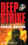 Force Recon #4 - Deep Strike (Audio) - James V. Smith Jr., Thomas Penny