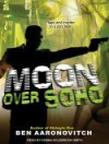 Moon Over Soho (Peter Grant #2) - Ben Aaronovitch, Kobna Holdbrook-Smith